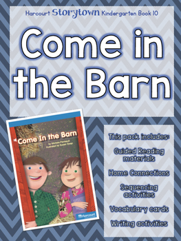 Guided Reading Pack: Storytown Kindergarten Book 10 Come in the Barn