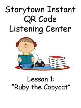 Storytown Instant QR Code Listening Center, Lesson 1: Ruby the Copycat