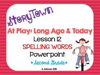 Storytown Spelling Words POWERPOINT Lesson 12: At Play {2ND GRADE}