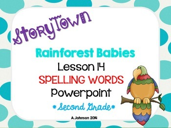 Storytown Spelling Words POWERPOINT Lesson 14: Rainforest Babies {2ND GRADE}