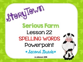 Storytown Spelling Words POWERPOINT Lesson 22: Serious Farm {2ND GRADE}