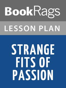 Strange Fits of Passion Lesson Plans