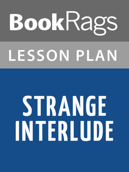 Strange Interlude Lesson Plans