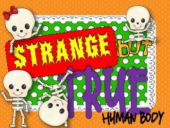 Strange but True: Human Body
