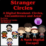 Stranger Circles- Circumference and Area of Circles Digital Escape Breakout