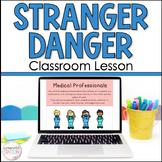 Stranger Danger Elementary Classroom Lesson - 3 Types of Strangers