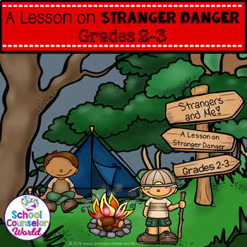 Stranger Danger and Me, A Guidance Lesson for Grades 2-3