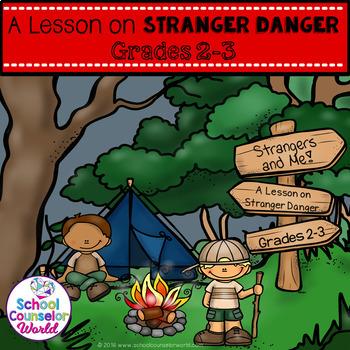 Stranger Danger and Me, A Guidance Lesson, Grades 2-3