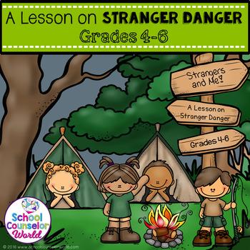 Stranger Danger and Me, A Guidance Lesson, Grades 4-6