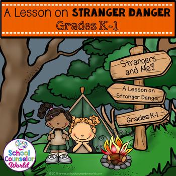 Stranger Danger and Me, A Guidance Lesson for Grades K-1