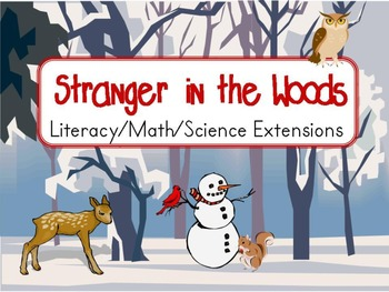 Stranger in the Woods Literacy Math and Science Extensions