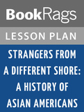 Strangers from a Different Shore: A History of Asian Americans Lesson Plans