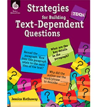 Strategies for Building Text-Dependent Questions