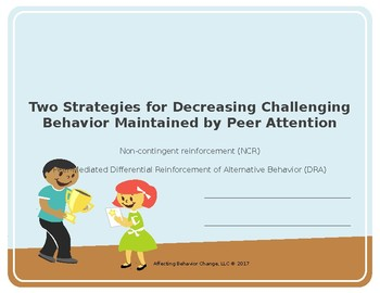 Strategies for Decreasing Challenging Behavior Maintained by Peer Attention