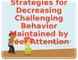 Strategies for Decreasing Challenging Behavior Maintained