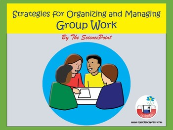 Strategies for Organizing and Managing  Group Work