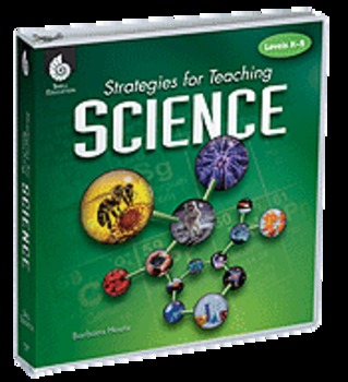 Strategies for Teaching Science: Levels K-5