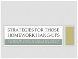 Strategies for those Homework Hang-Ups