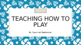 Strategies to Teach Children How to Play