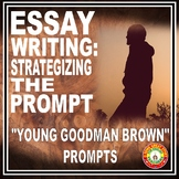 """Essay Writing: Strategizing Essay Prompts and """"YOUNG GOODMAN BROWN"""" PROMPTS"""
