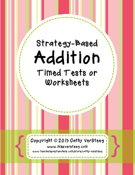 #TpTFlock18 Strategy-Based Addition Timed Tests or Worksheets {Common Core}