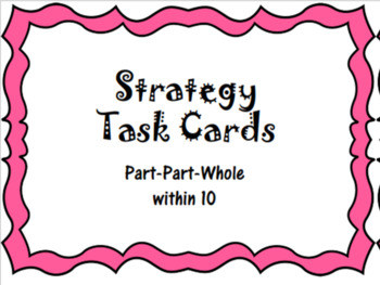 Strategy Task Cards-Part Part Whole within 10