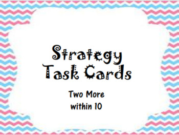 Strategy Task Cards - Two More within 10