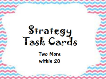Strategy Task Cards - Two More within 20