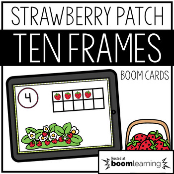 Strawberry Patch Ten Frames BOOM Cards Distance Learning