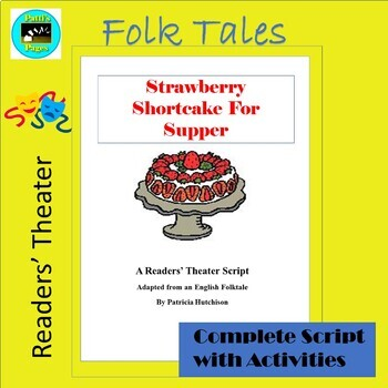 Strawberry Shortcake for Supper-- A Readers' Theater Script with Activities