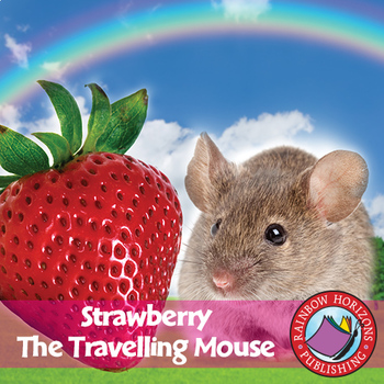 Strawberry, The Travelling Mouse Gr. K-2