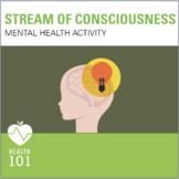 Stream Of Consciousness- Mental Health Self-Awareness Class Activity