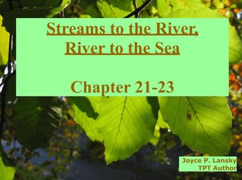 Streams to the River, River to the Sea, Ch. 21 - 23 for Promethean Board