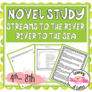 Streams to the River, River to the See Student Literature Unit