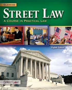 Street Law:  A Course in Practical Law by: Glencoe  Unit 3 Chapters 18-22 BUNDLE