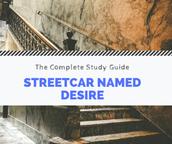 Streetcar Named Desire Complete Study Guide