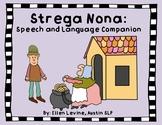 Strega Nona: Speech and Language Companion