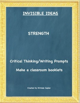 Strength is...Invisible Ideas critical and creative thinki
