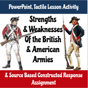 Strengths and Weaknesses of the American and British armies in the Revolution
