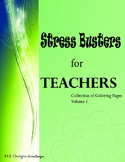 Stress Busters for Teachers - Collection of Coloring Pages