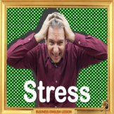 Stress  - ESL, EFL, ELL, business adult and kid conversation lesson