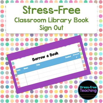 Stress-Free Classroom Library Book Sign Out