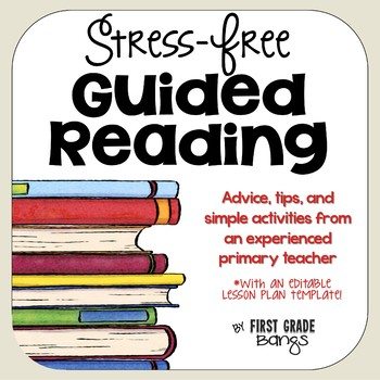 Stress-Free Guided Reading Resources and Lesson Plan Template