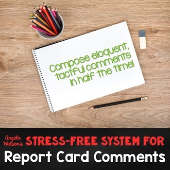 Stress-Free System for Report Card Comments: Generate comments in half the time!