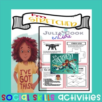 Julia Cook-I'm Stretched-Book-Companion | Stress and Coping Skills Activities
