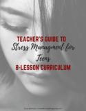 Stress Management for Teens: 8 Week Curriculum