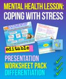 Stress: Mental Health Stress - Presentation and Worksheets