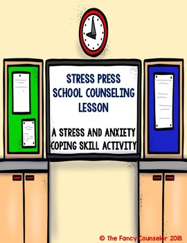 Stress Press Classroom Guidance Lesson on Stress Reduction Coping Skill