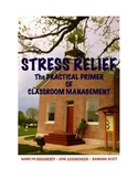 Classroom Management, Primer of Tips. Tricks, and Advice,or Stress Relief