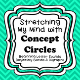 Stretching My Mind with Concept Circles-Beginning Letters, Blends, and Digraphs